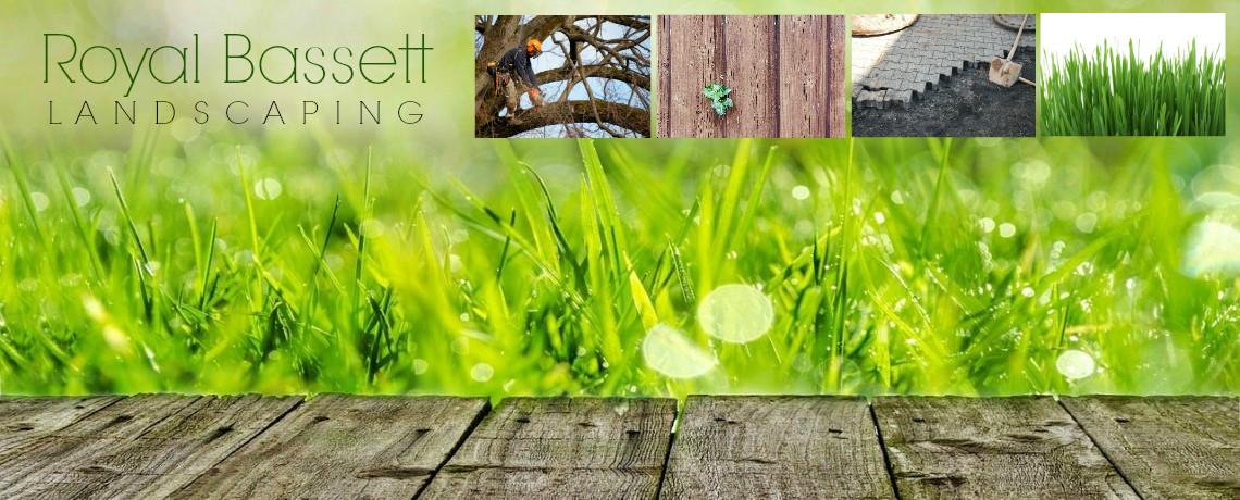 Royal Bassett Landscaping